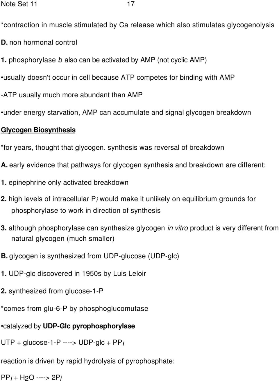 AMP can accumulate and signal glycogen breakdown Glycogen Biosynthesis *for years, thought that glycogen. synthesis was reversal of breakdown A.