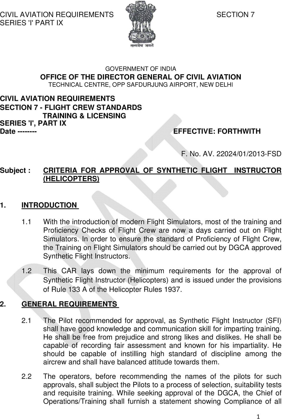 22024/01/2013-FSD Subject : CRITERIA FOR APPROVAL OF SYNTHETIC FLIGHT INSTRUCTOR (HELICOPTERS) 1. INTRODUCTION 1.
