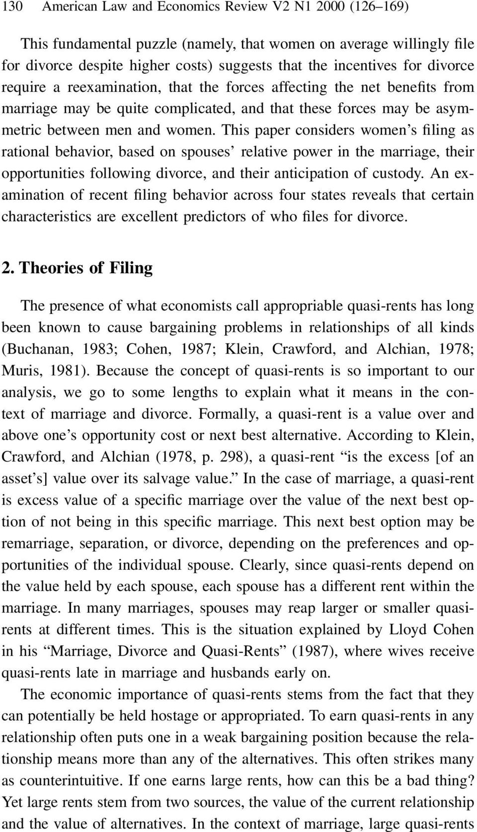 This paper considers women s filing as rational behavior, based on spouses relative power in the marriage, their opportunities following divorce, and their anticipation of custody.