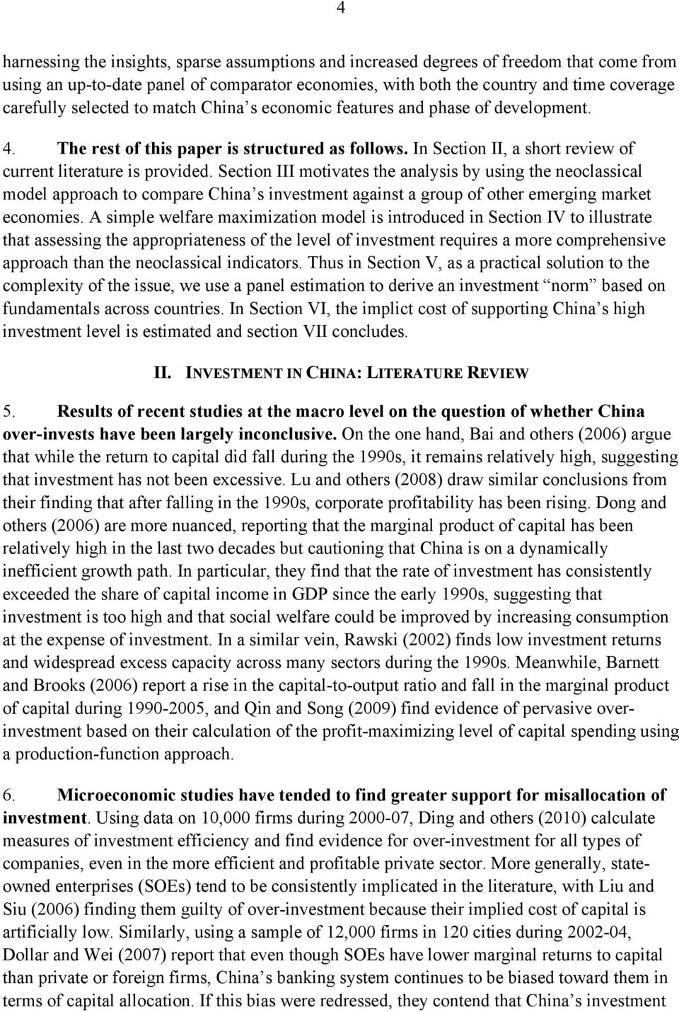 Secion III moivaes he analysis by using he neoclassical model approach o compare China s invesmen agains a group of oher emerging marke economies.