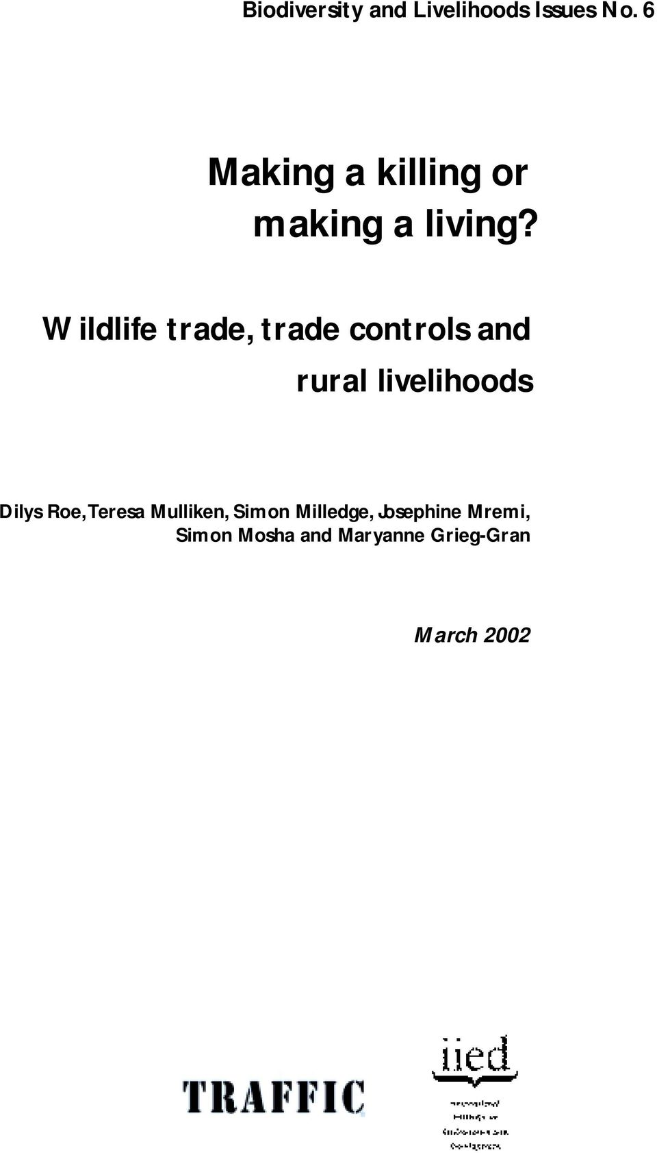 Wildlife trade, trade controls and rural livelihoods Dilys