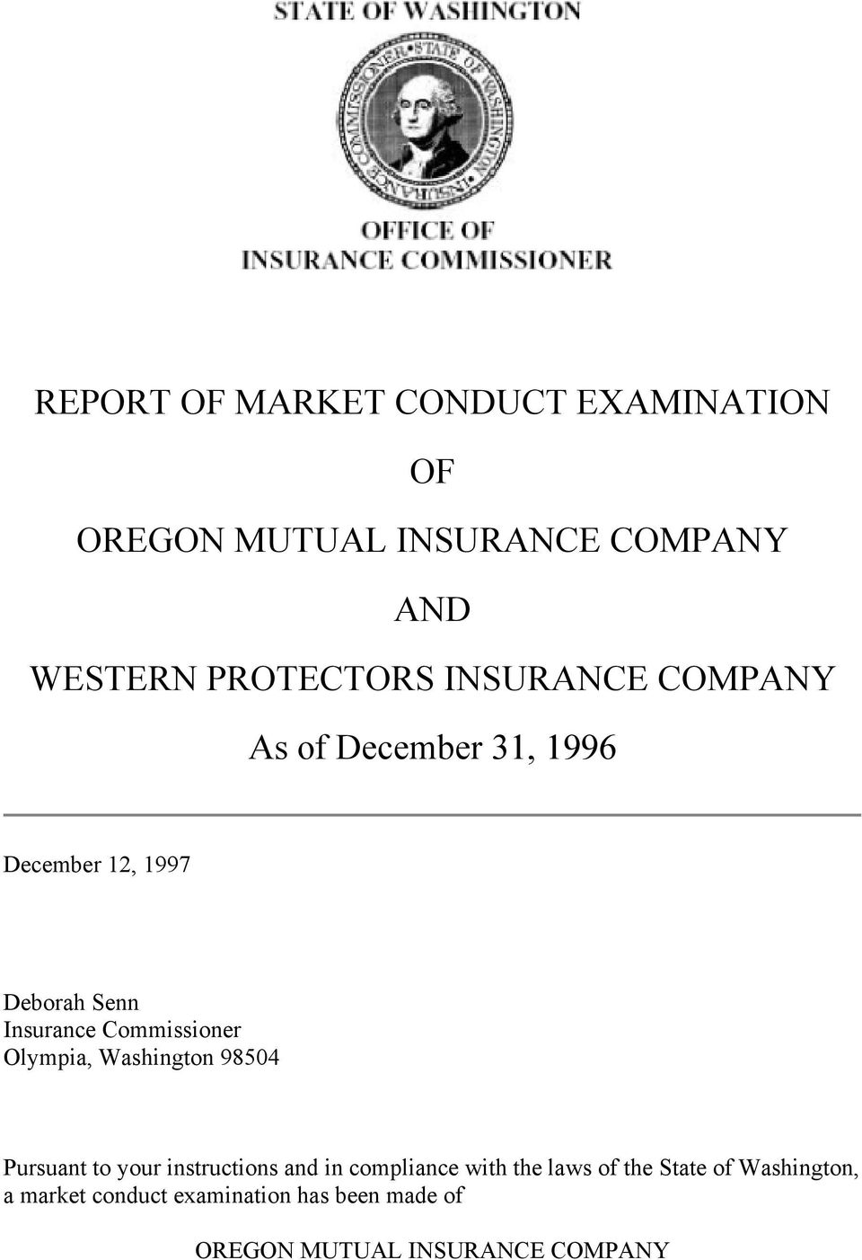 Olympia, Washington 98504 Pursuant to your instructions and in compliance with the laws of the