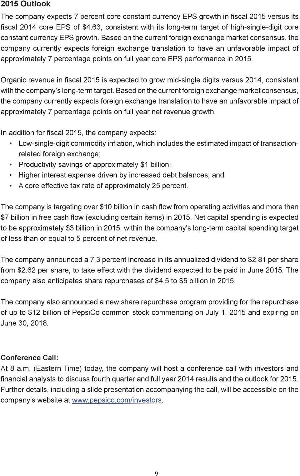 Based on the current foreign exchange market consensus, the company currently expects foreign exchange translation to have an unfavorable impact of approximately 7 percentage points on full year core