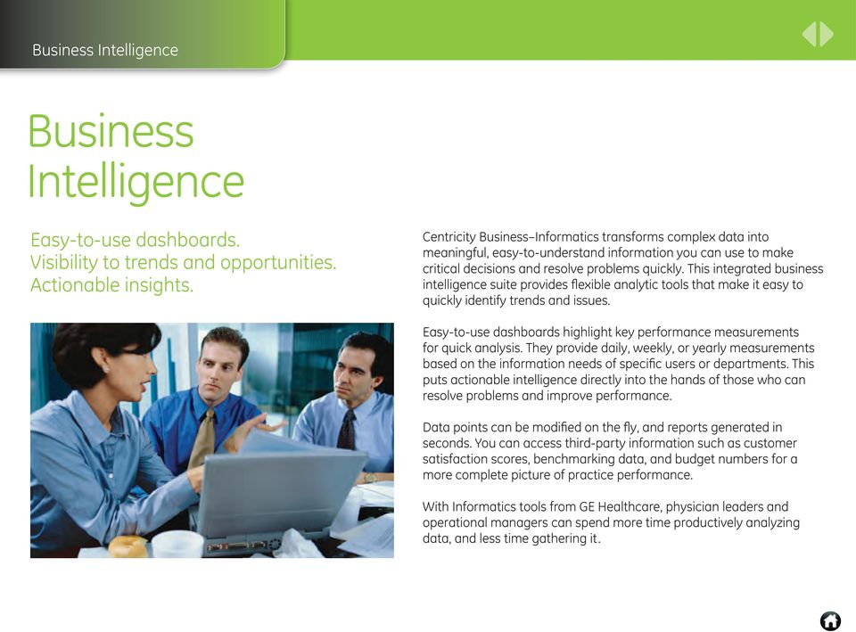 This integrated business intelligence suite provides flexible analytic tools that make it easy to quickly identify trends and issues.