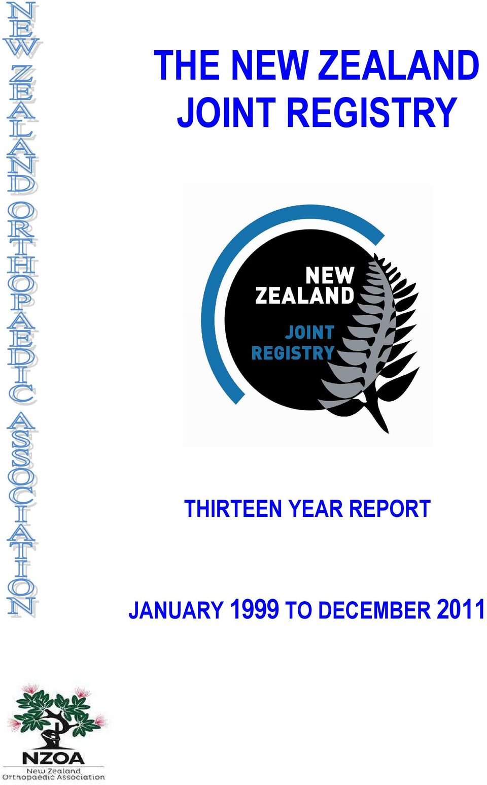 THIRTEEN YEAR REPORT