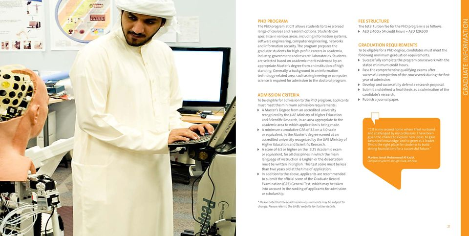The program prepares the graduate students for high-profile careers in academia, industry, government and research laboratories.