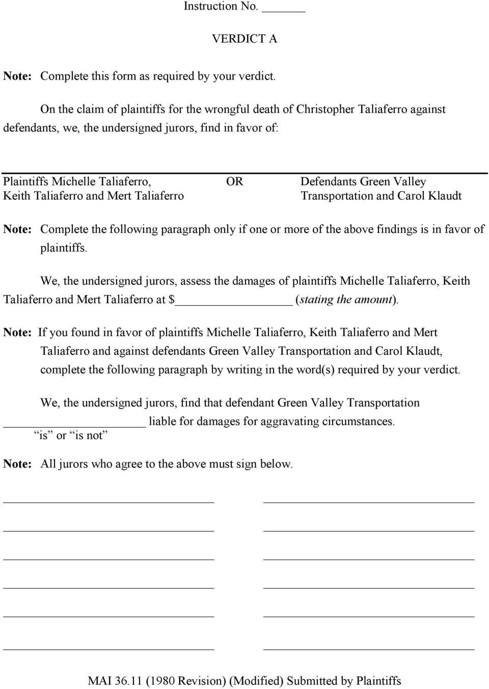 Valley Keith Taliaferro and Mert Taliaferro Transportation and Carol Klaudt Note: Complete the following paragraph only if one or more of the above findings is in favor of plaintiffs.