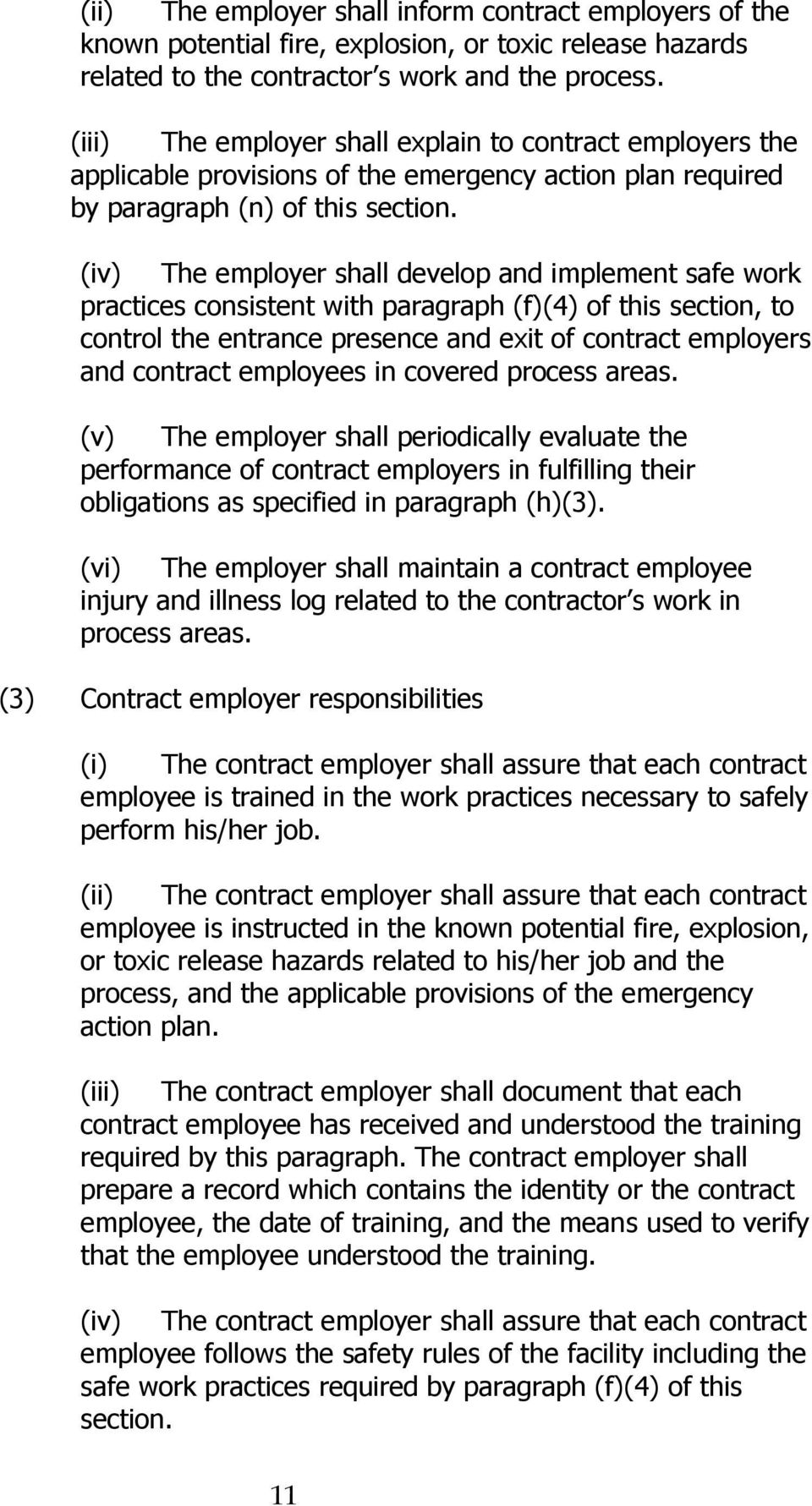(iv) The employer shall develop and implement safe work practices consistent with paragraph (f)(4) of this section, to control the entrance presence and exit of contract employers and contract