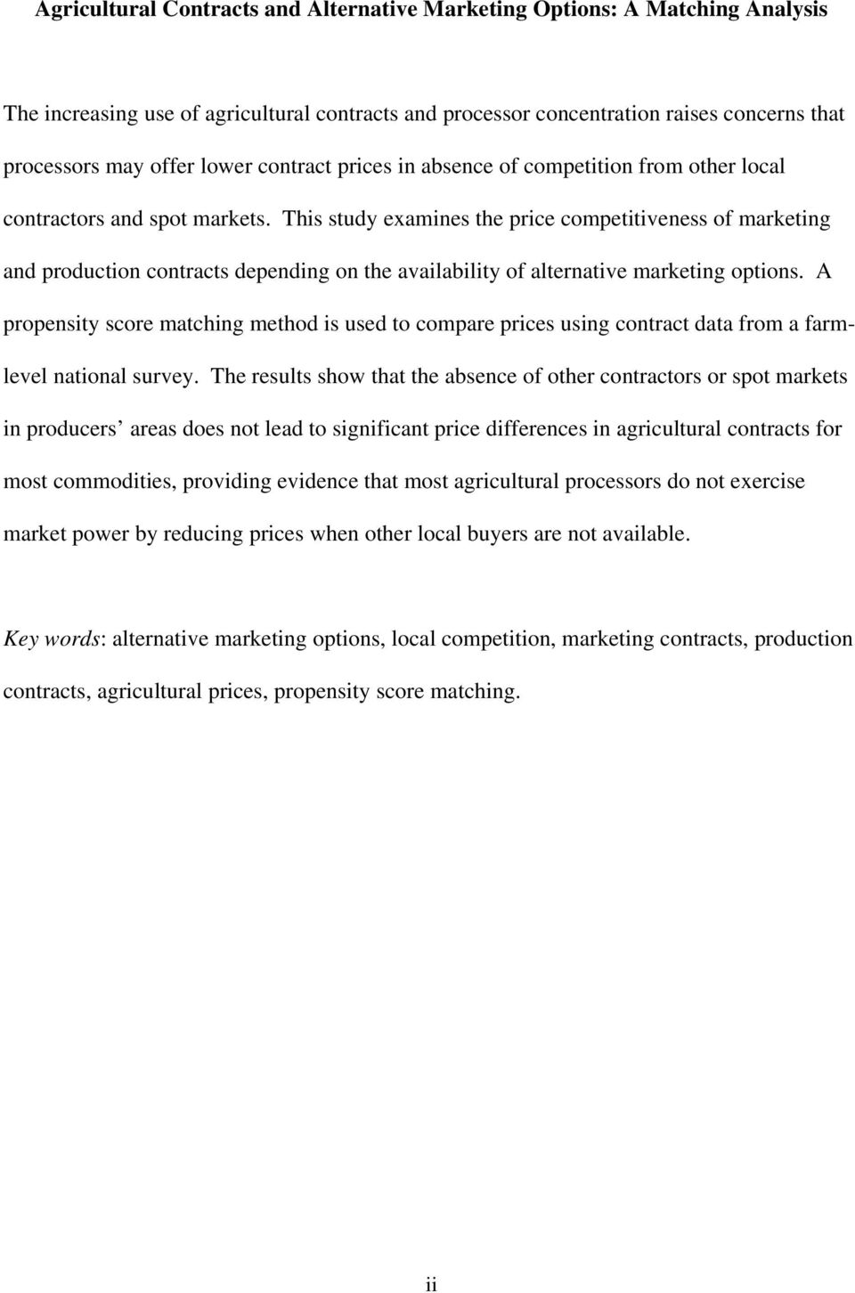 This study examines the price competitiveness of marketing and production contracts depending on the availability of alternative marketing options.