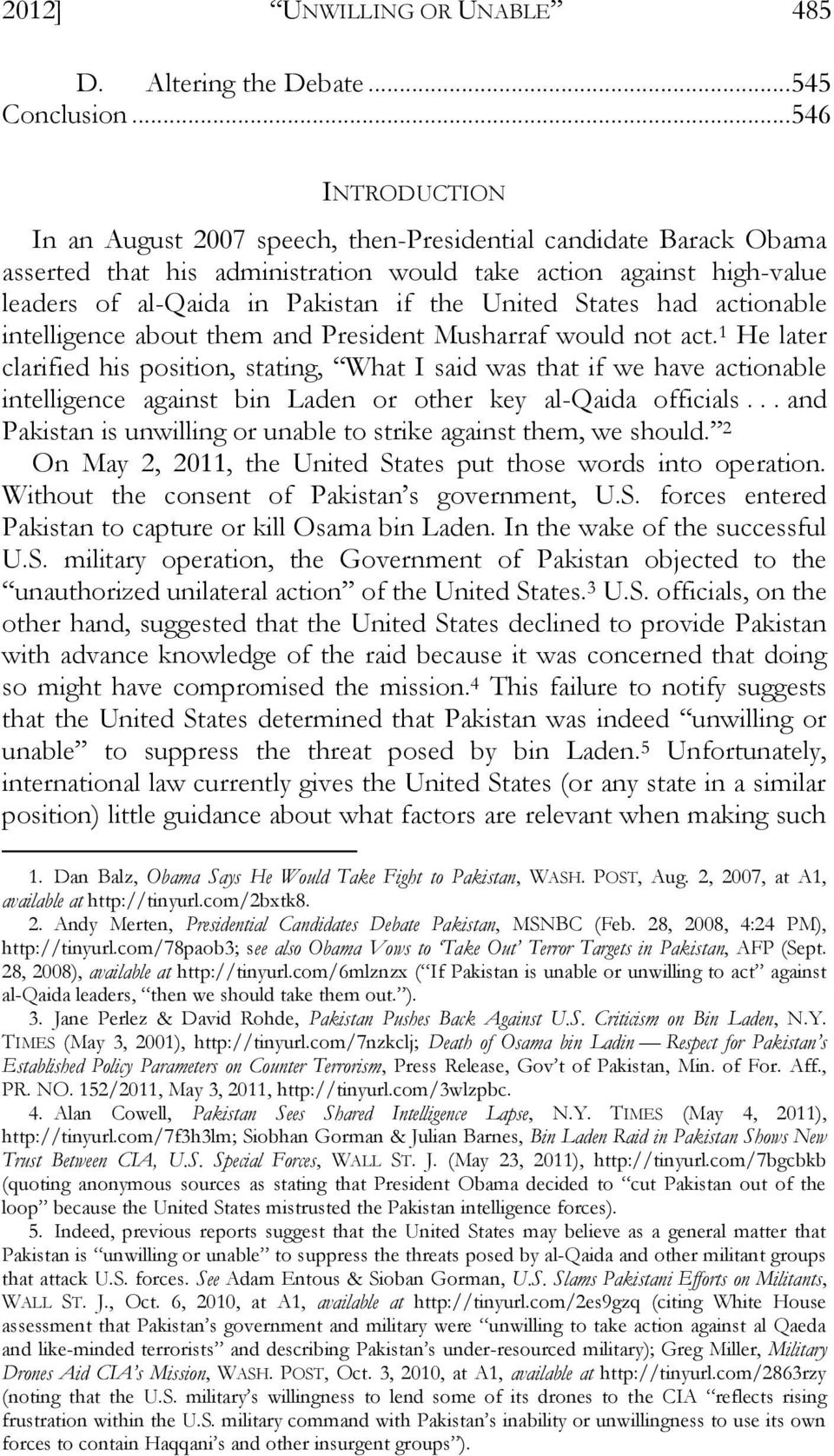 United States had actionable intelligence about them and President Musharraf would not act.