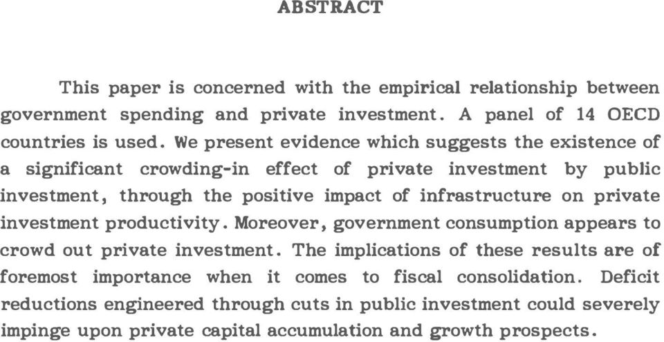 infrastructure on private investment productivity. Moreover, government consumption appears to crowd out private investment.