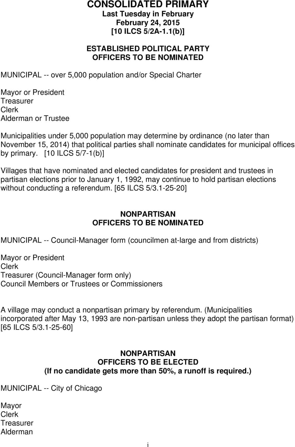 population may determine by ordinance (no later than November 15, 2014) that political parties shall nominate candidates for municipal offices by primary.