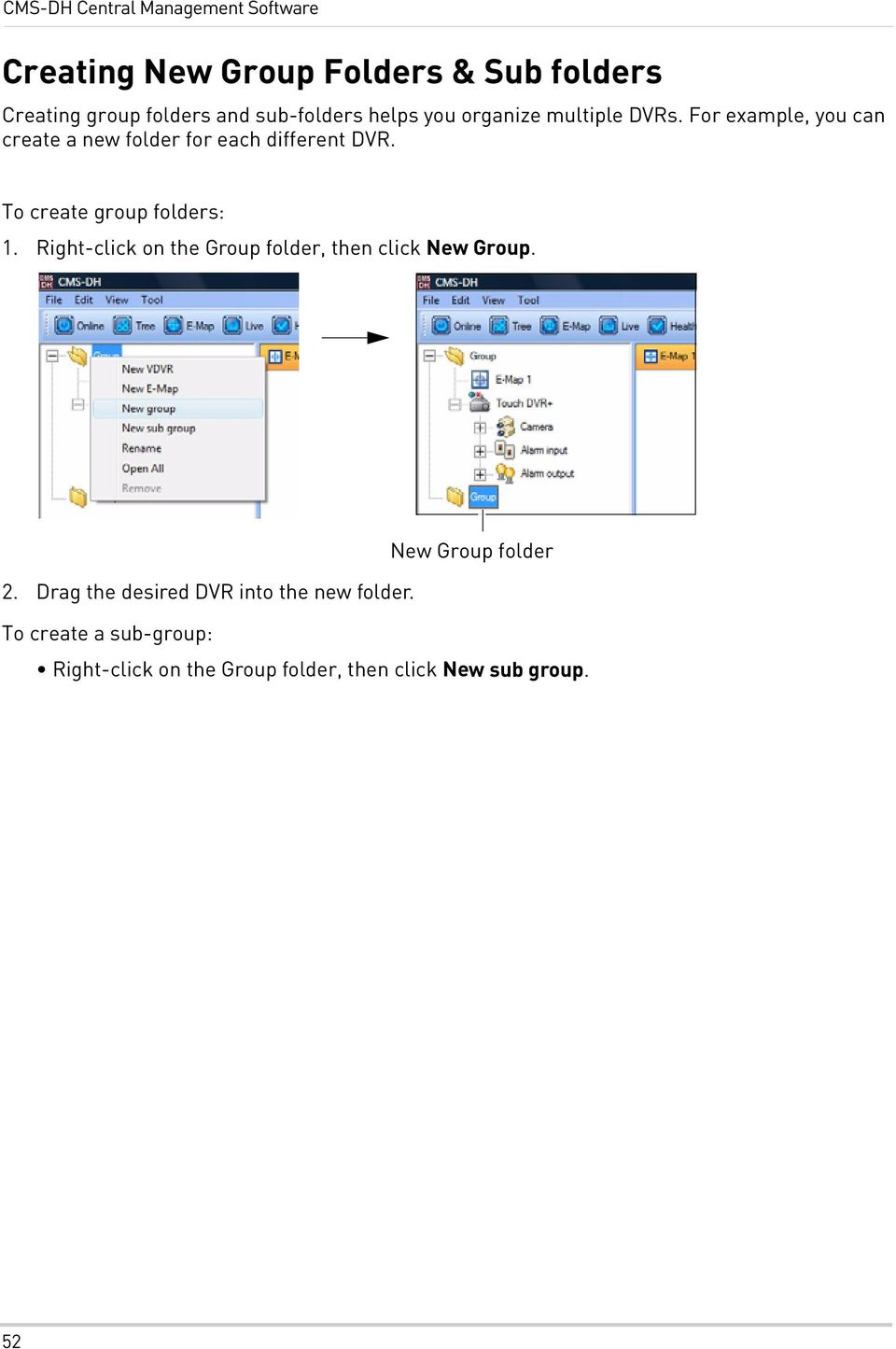 To create group folders: 1. Right-click on the Group folder, then click New Group. New Group folder 2.