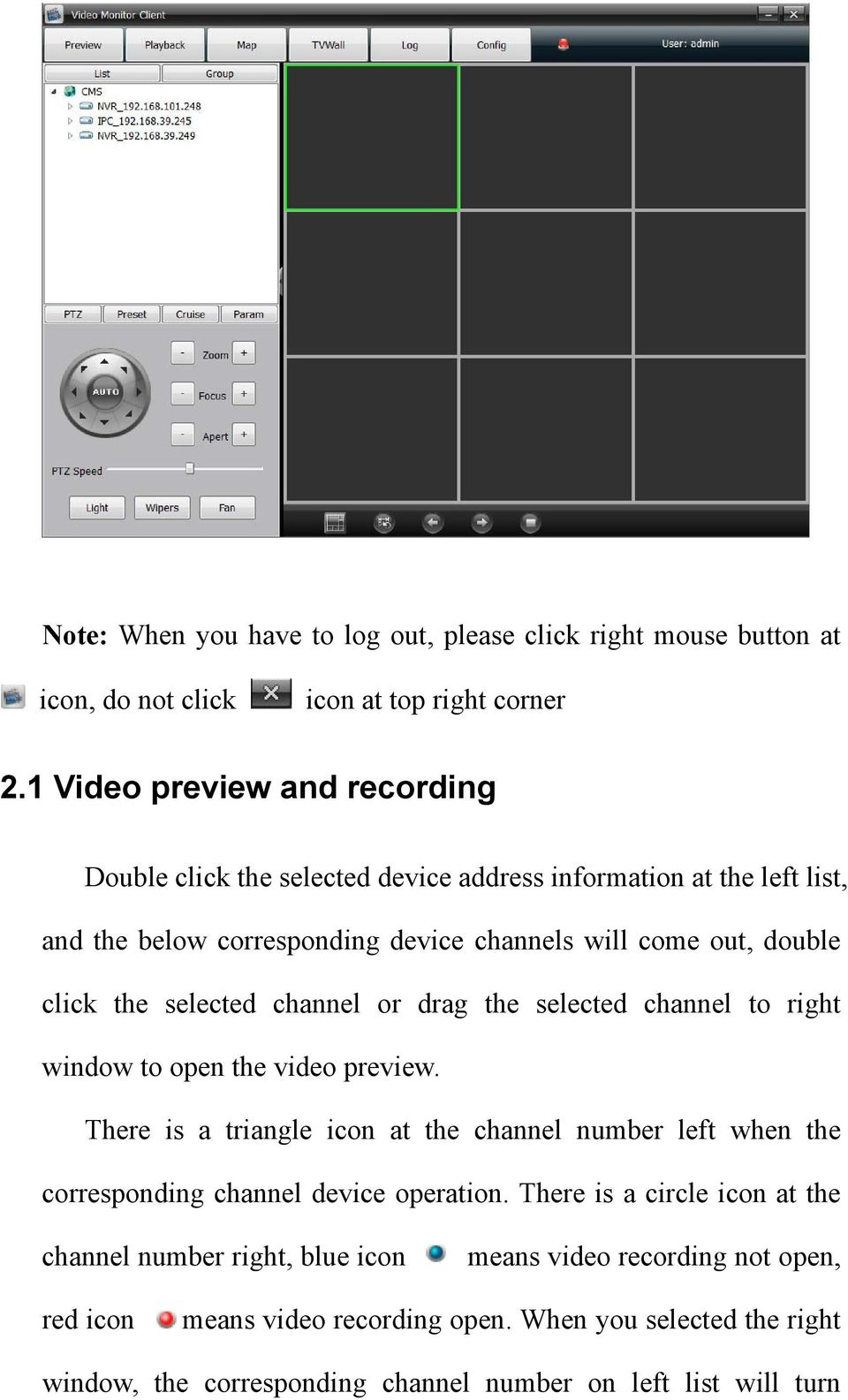 the selected channel or drag the selected channel to right window to open the video preview.