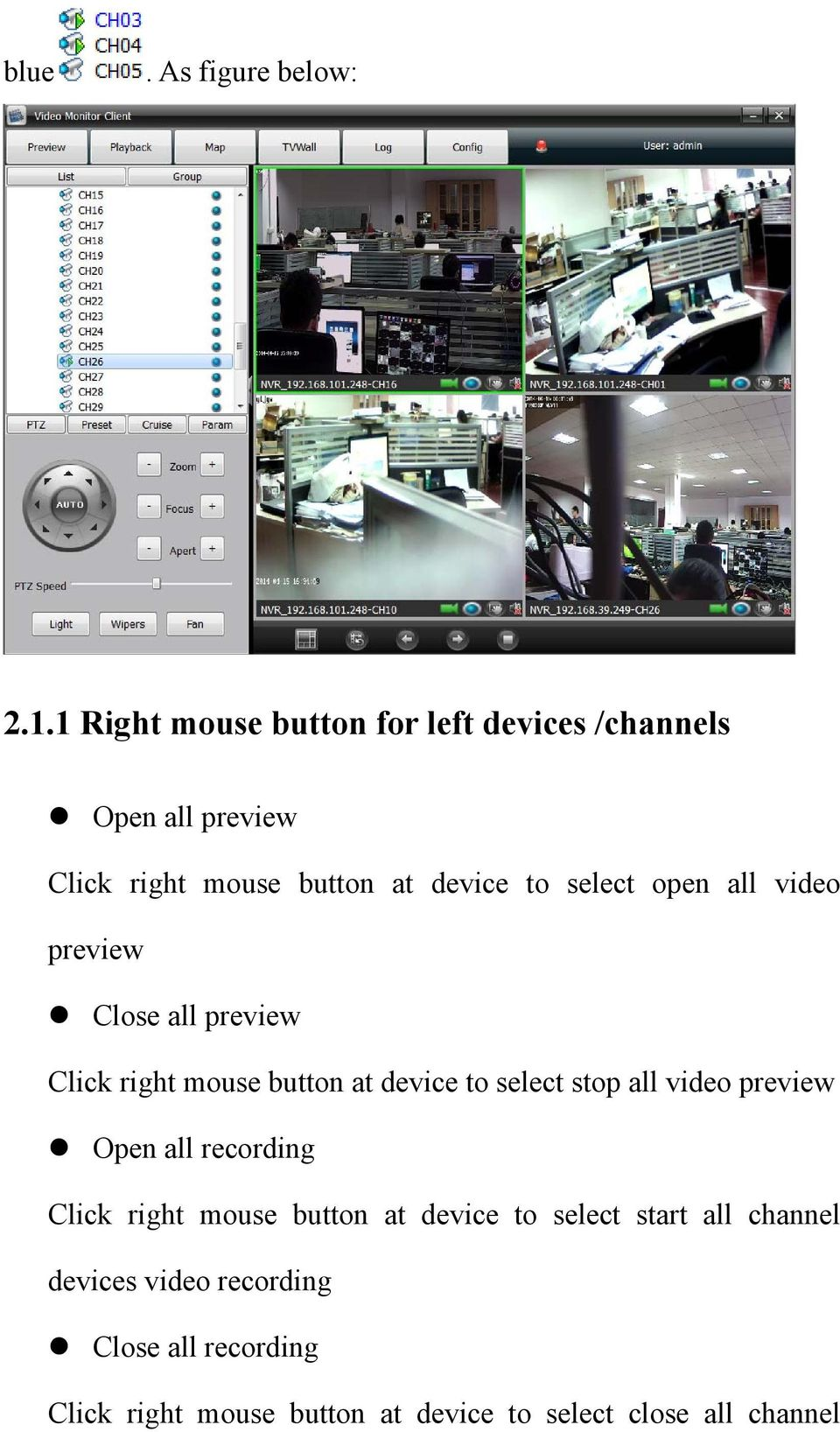 select open all video preview Close all preview Click right mouse button at device to select stop all video