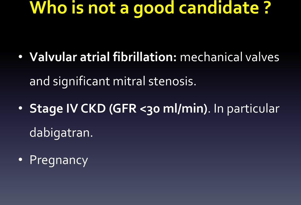valves and significant mitral stenosis.
