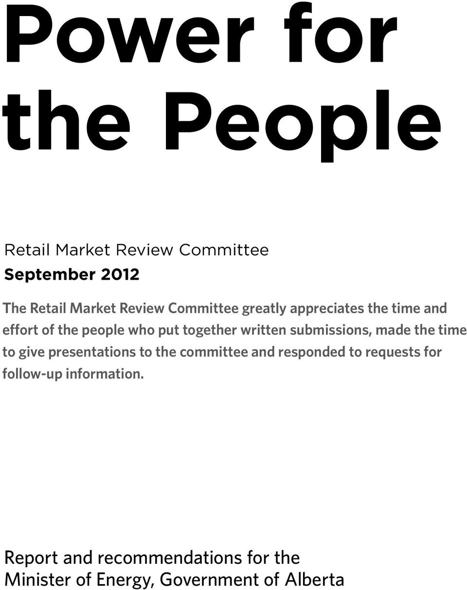 submissions, made the time to give presentations to the committee and responded to requests
