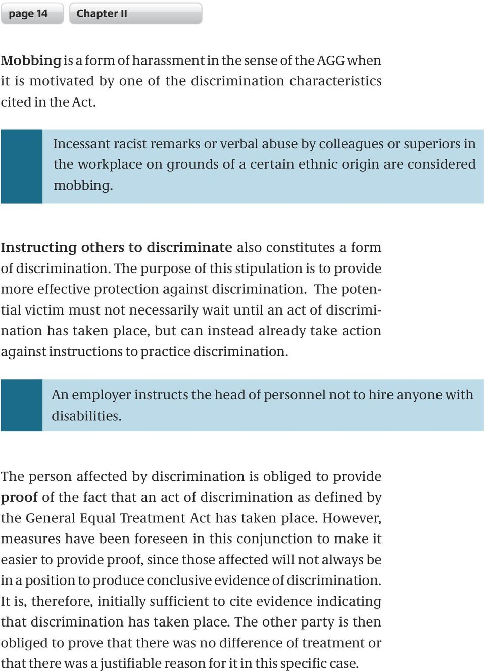 Instructing others to discriminate also constitutes a form of discrimination. The purpose of this stipulation is to provide more effective protection against discrimination.