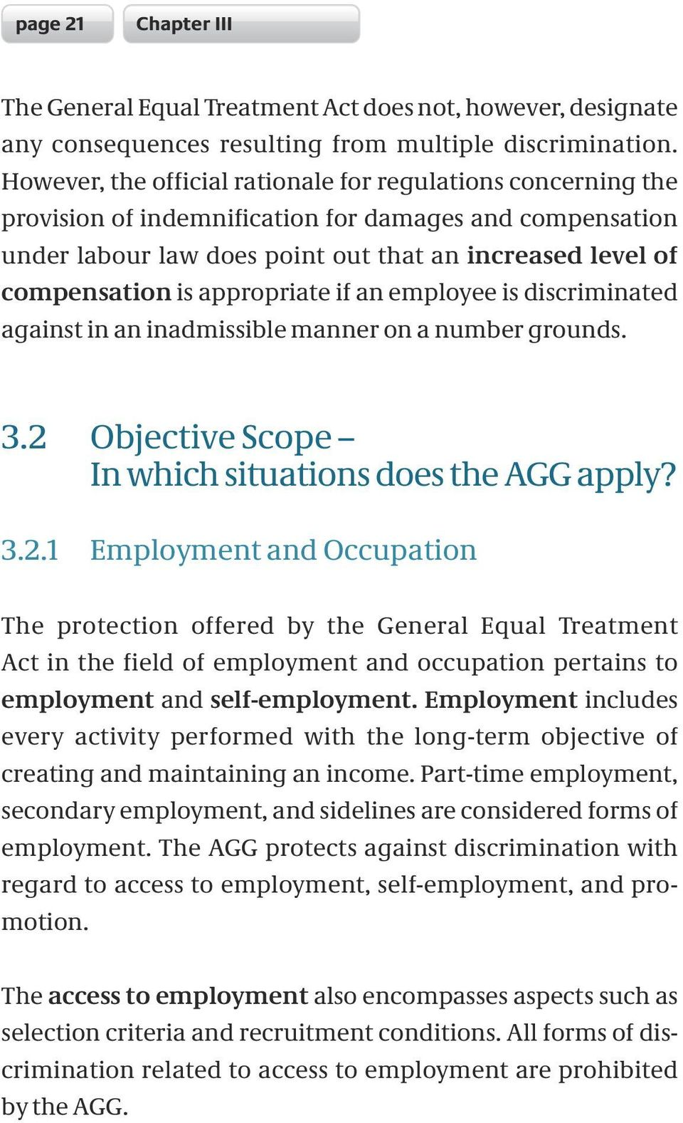appropriate if an employee is discriminated against in an inadmissible manner on a number grounds. 3.2