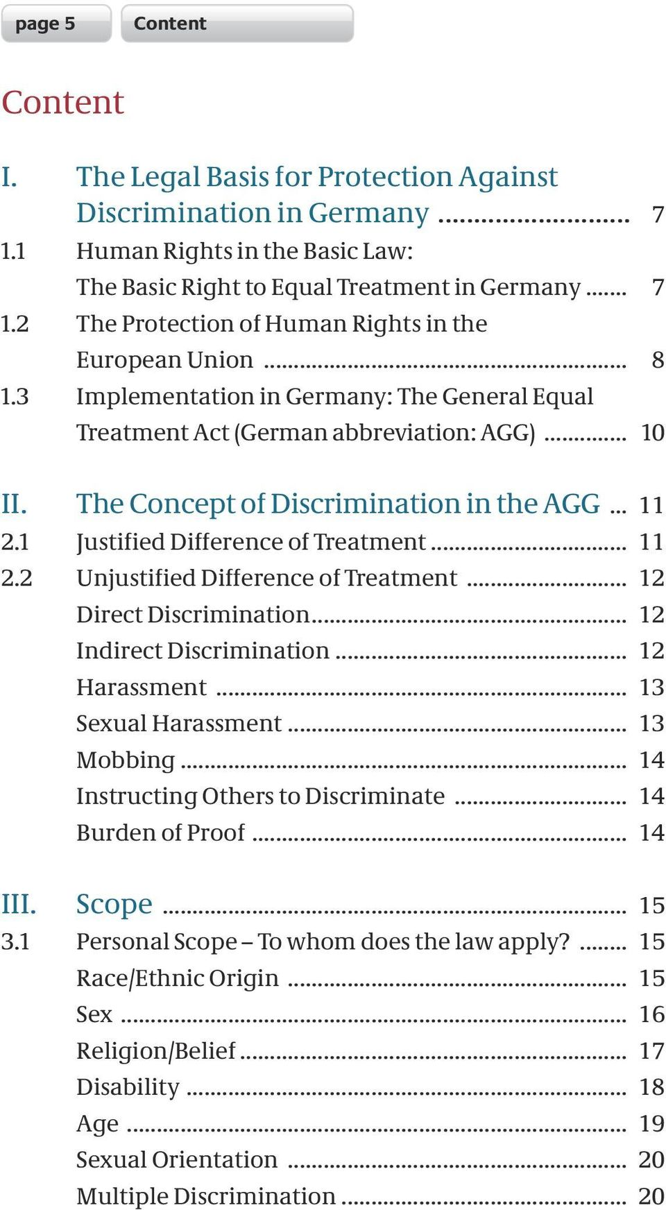 .. 12 Direct Discrimination... 12 Indirect Discrimination... 12 Harassment... 13 Sexual Harassment... 13 Mobbing... 14 Instructing Others to Discriminate... 14 Burden of Proof... 14 III. Scope... 15 3.