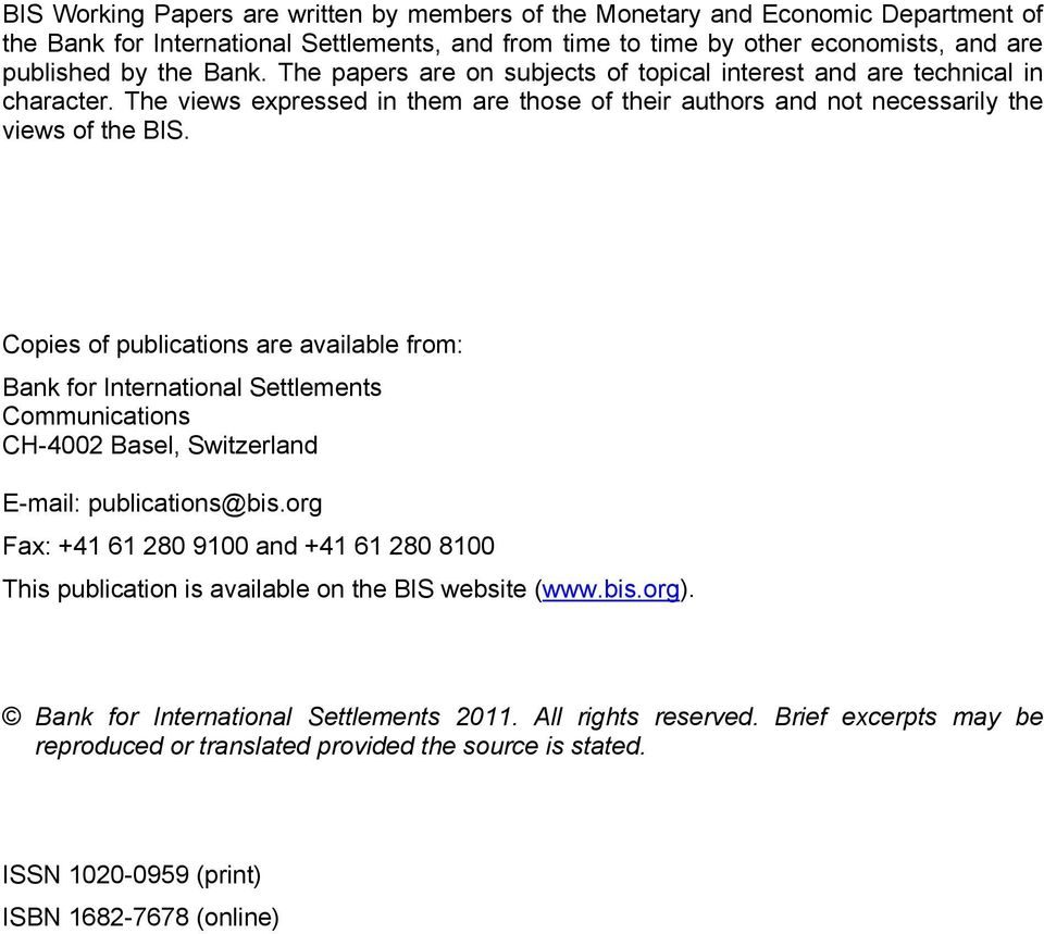 Copies of publications are available from: Bank for International Settlements Communications CH-42 Basel, Switzerland E-mail: publications@bis.