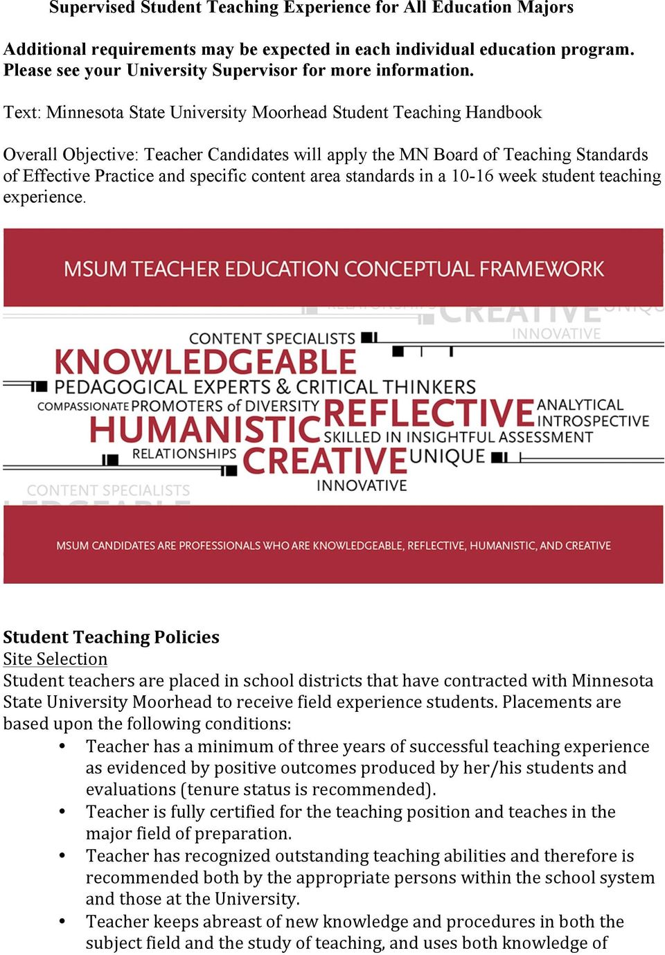 Text: Minnesota State University Moorhead Student Teaching Handbook Overall Objective: Teacher Candidates will apply the MN Board of Teaching Standards of Effective Practice and specific content area