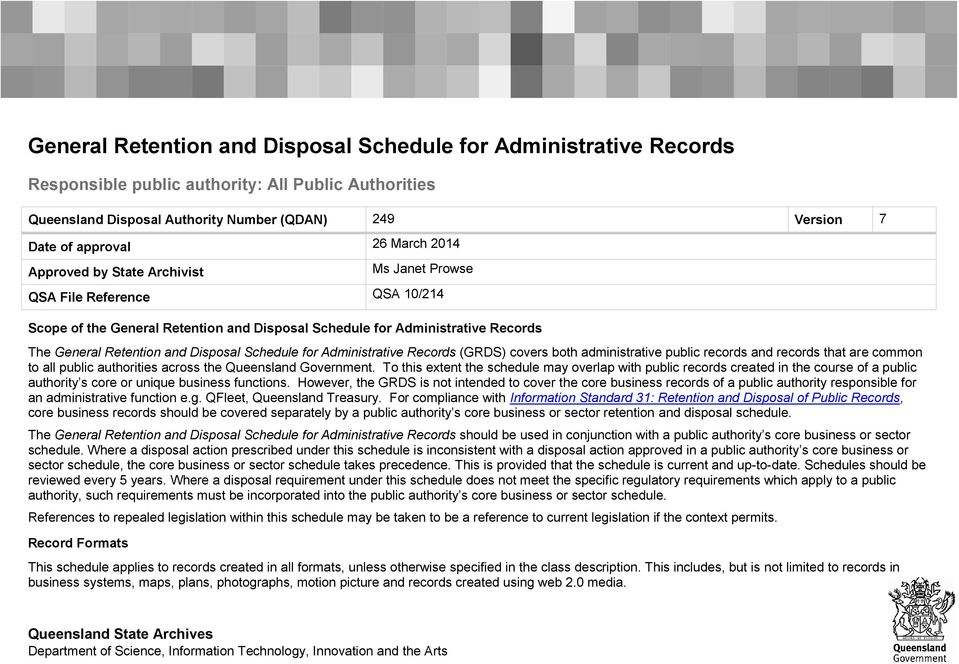 Schedule for Administrative Records (GRDS) covers both administrative public records and records that are common to all public authorities across the Queensland Government.