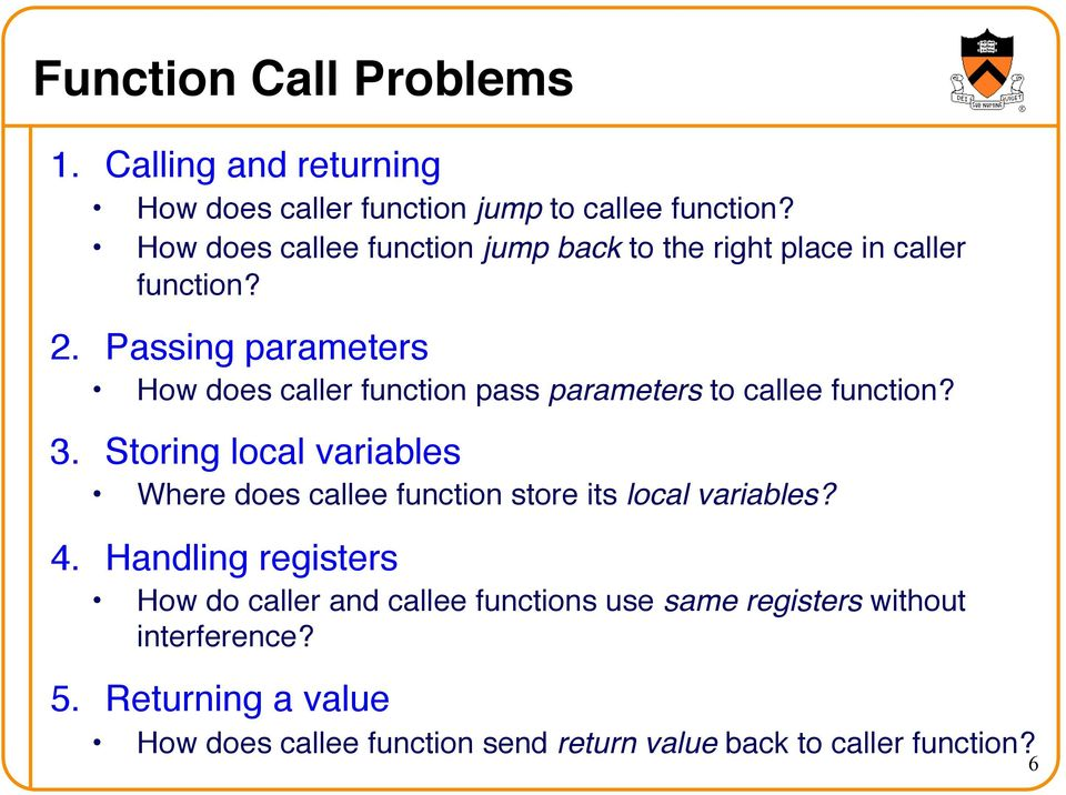 How does caller function pass parameters to callee function?! 3. Storing local variables!