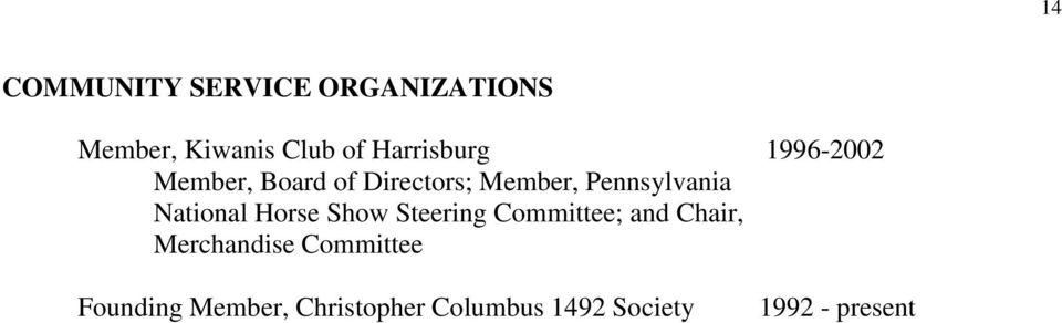 Pennsylvania National Horse Show Steering Committee; and Chair,