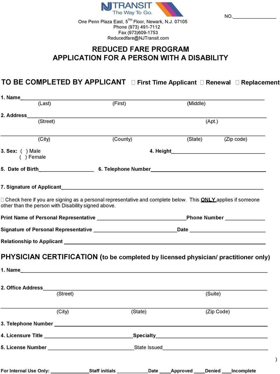Height_ ( ) Female 5. Date of Birth_ 6. Telephone Number 7. Signature of Applicant_ Check here if you are signing as a personal representative and complete below.