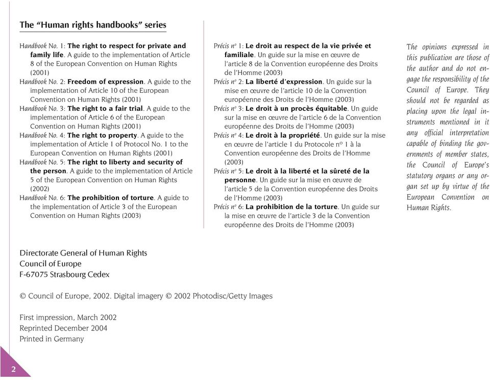 A guide to the implementation of Article 10 of the European Convention on Human Rights (2001) Handbook No. 3: The right to a fair trial.