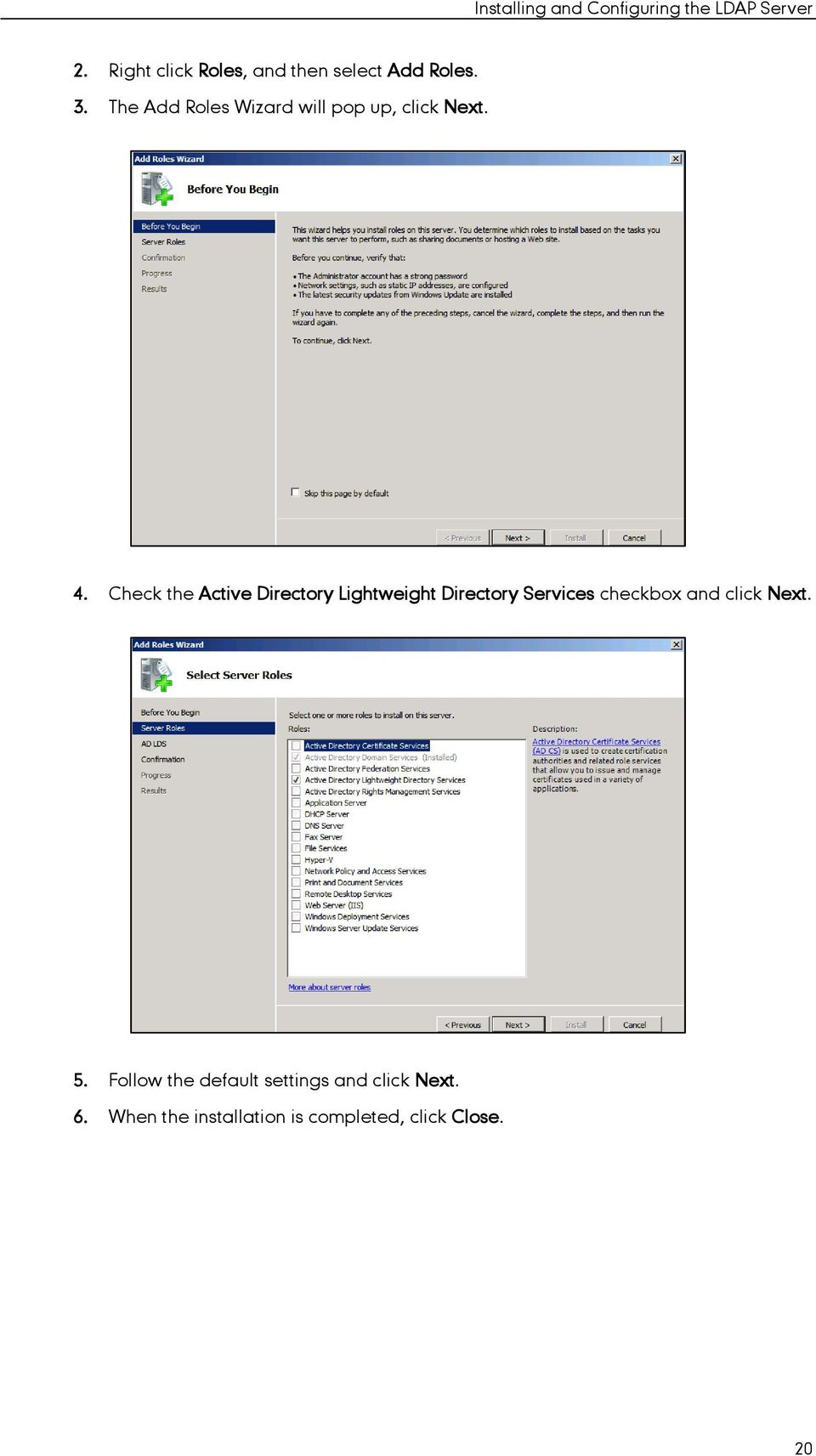 Check the Active Directory Lightweight Directory Services checkbox and