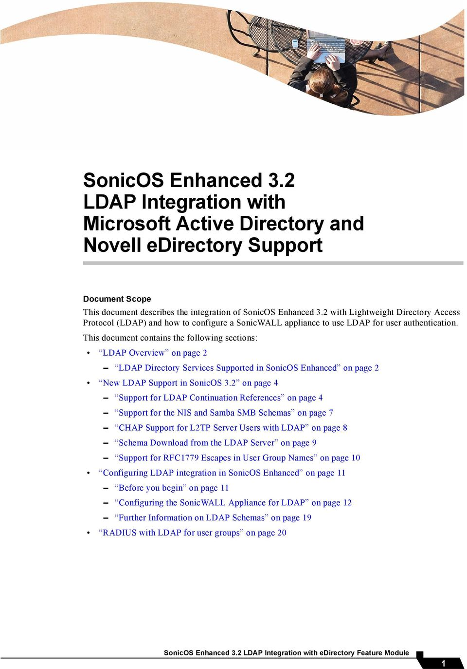 This document contains the following sections: LDAP Overview on page 2 LDAP Directory Services Supported in SonicOS Enhanced on page 2 New LDAP Support in SonicOS 3.