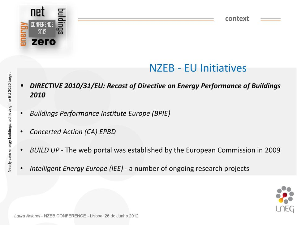 Europe (BPIE) Concerted Action (CA) EPBD BUILD UP - The web portal was established by the European Commission