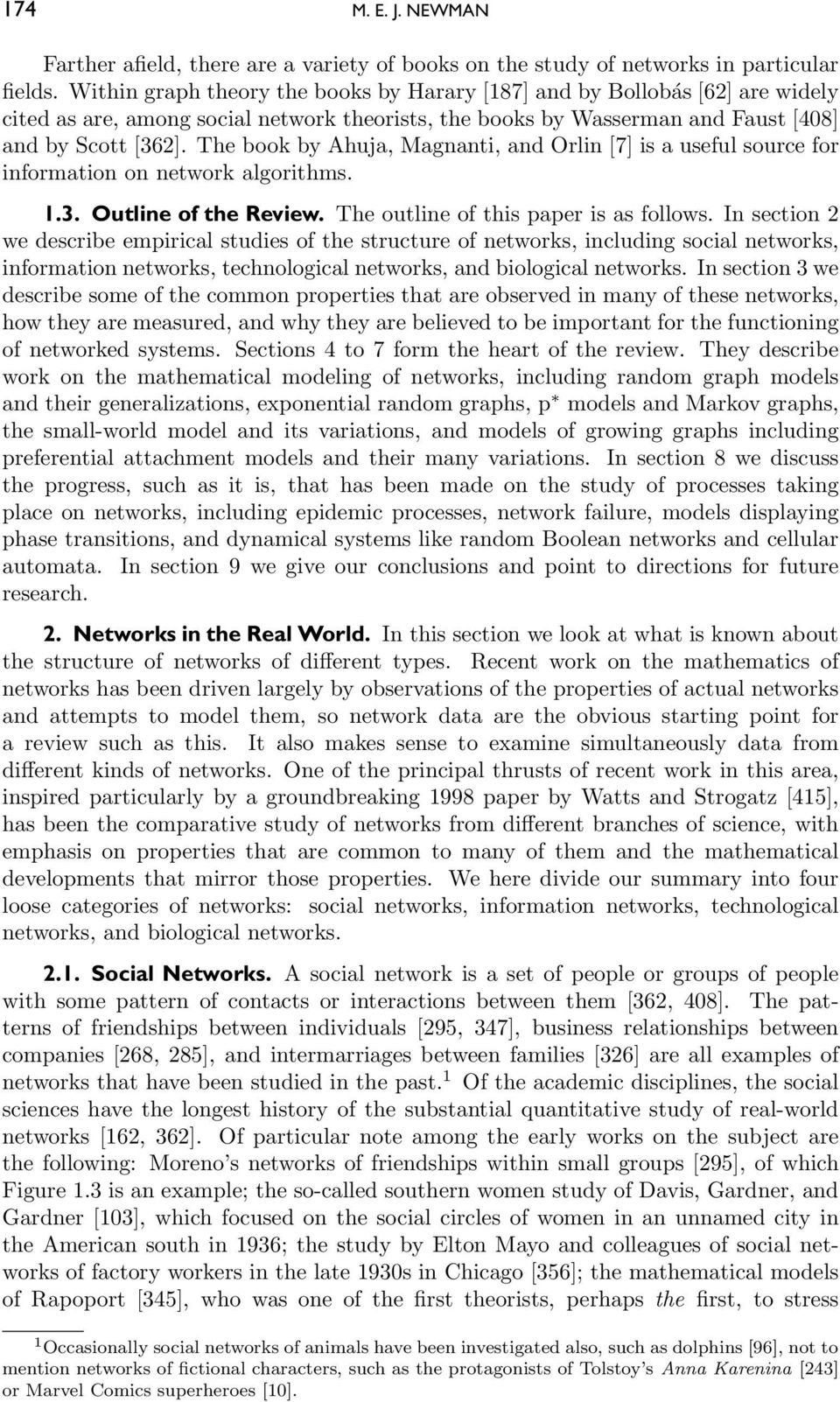 The book by Ahuja, Magnanti, and Orlin [7] is a useful source for information on network algorithms. 1.3. Outline of the Review. The outline of this paper is as follows.