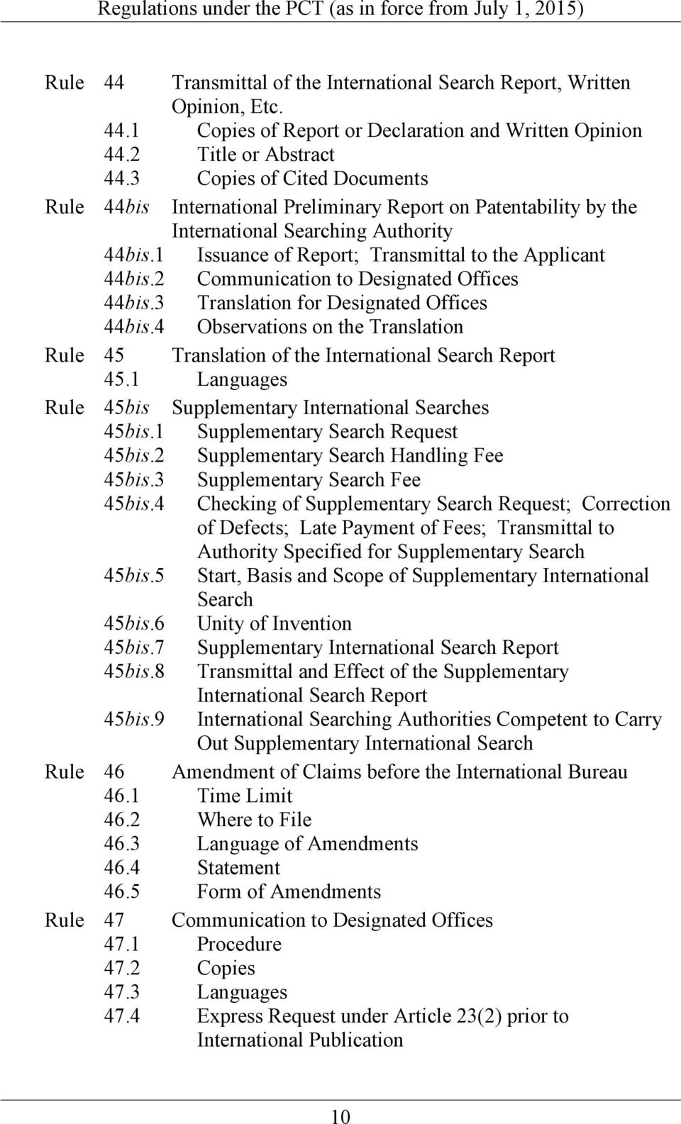 2 Communication to Designated Offices 44bis.3 Translation for Designated Offices 44bis.4 Observations on the Translation Rule 45 Translation of the International Search Report 45.