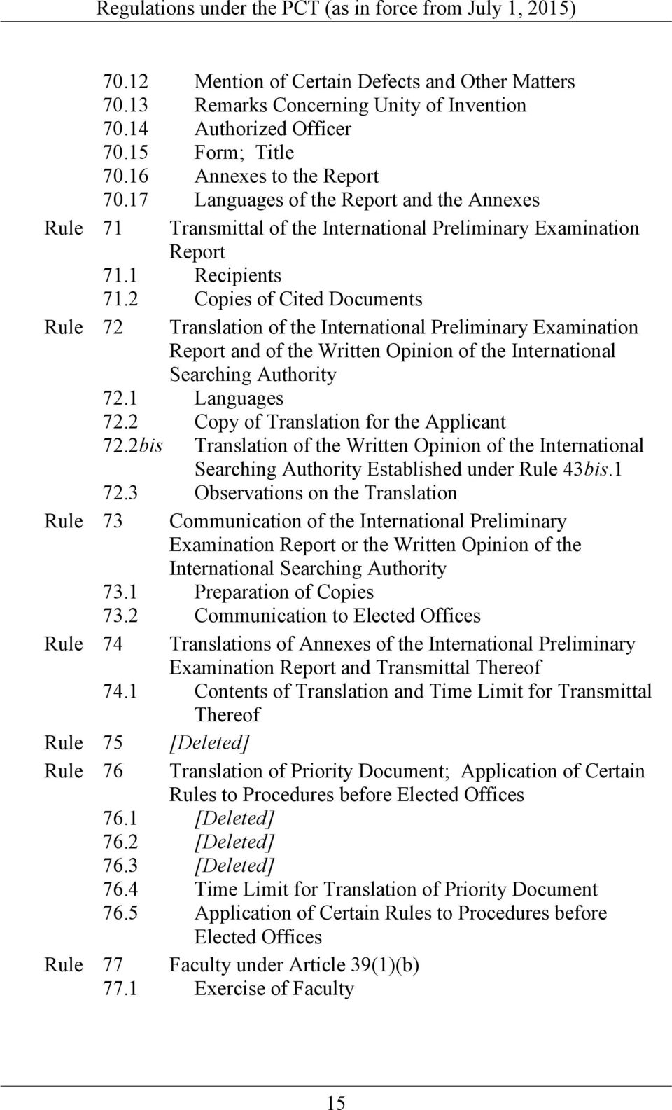 2 Copies of Cited Documents Rule 72 Translation of the International Preliminary Examination Report and of the Written Opinion of the International Searching Authority 72.1 Languages 72.