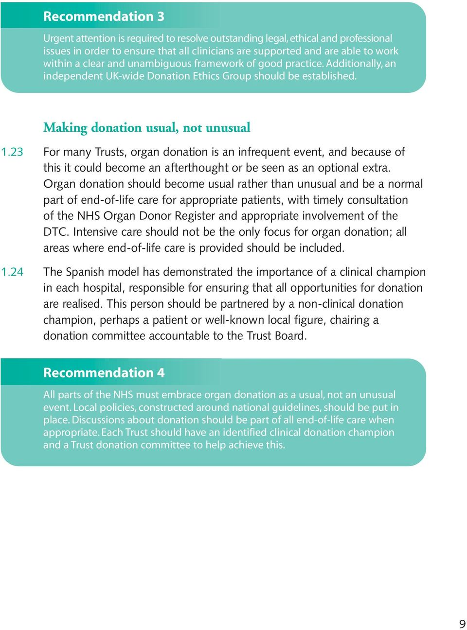 23 For many Trusts, organ donation is an infrequent event, and because of this it could become an afterthought or be seen as an optional extra.