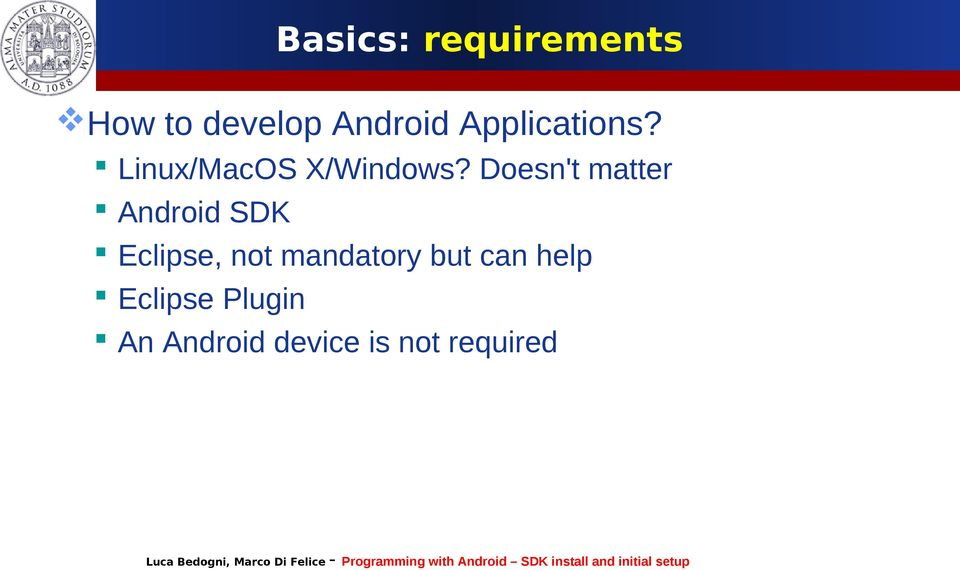 Doesn't matter Android SDK Eclipse, not