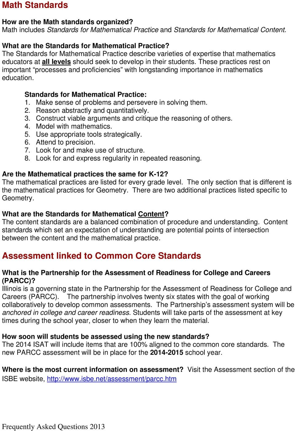These practices rest on important processes and proficiencies with longstanding importance in mathematics education. Standards for Mathematical Practice: 1.