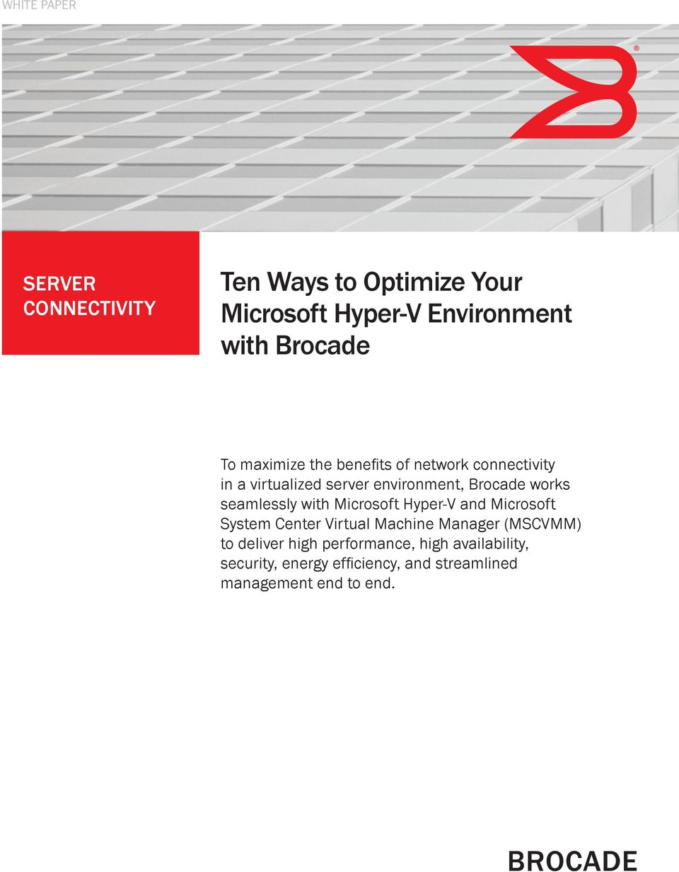 seamlessly with Microsoft Hyper-V and Microsoft System Center Virtual Machine Manager (MSCVMM) to