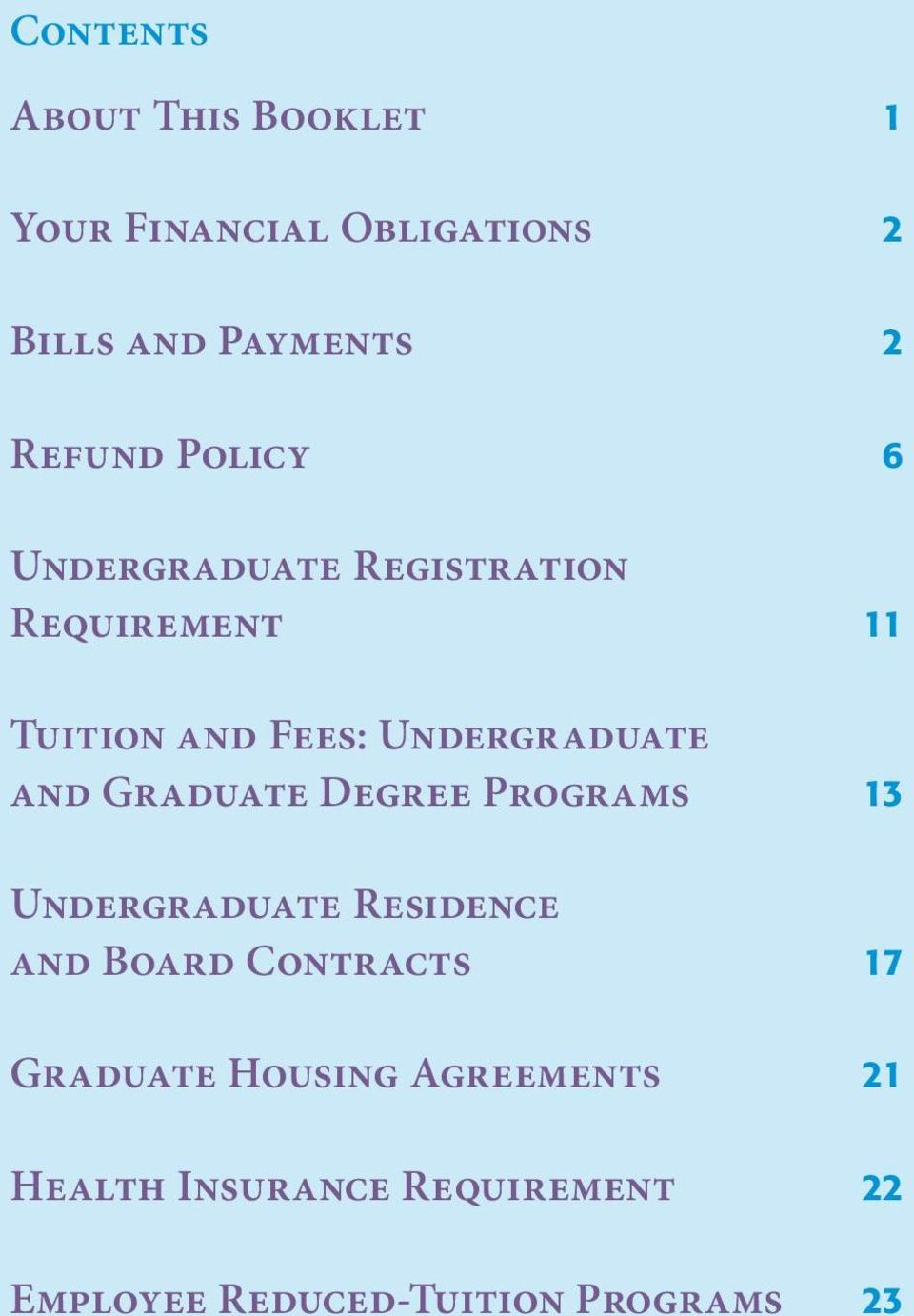 Graduate Degree Programs 13 Undergraduate Residence and Board Contracts 17 Graduate