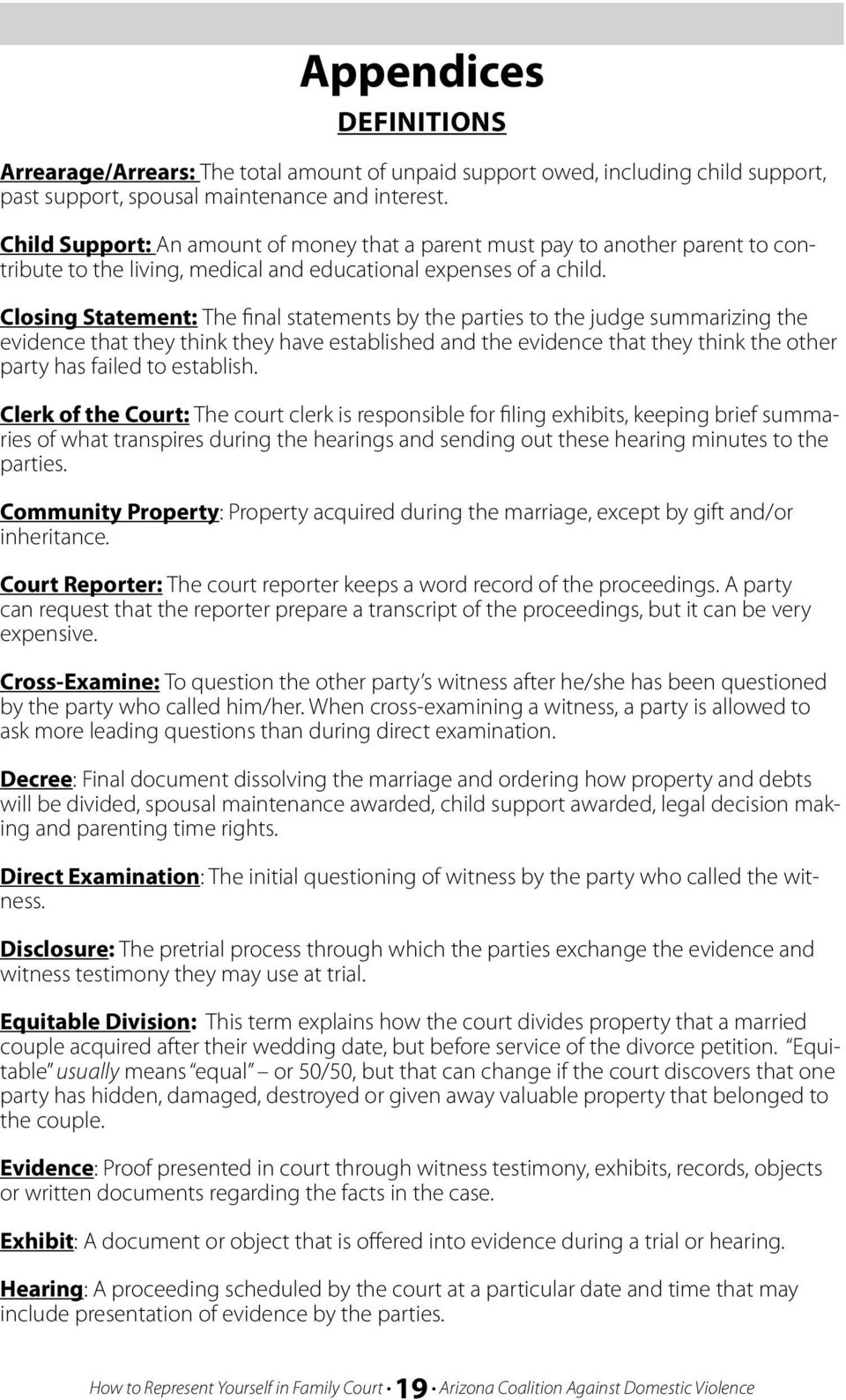 Closing Statement: The final statements by the parties to the judge summarizing the evidence that they think they have established and the evidence that they think the other party has failed to