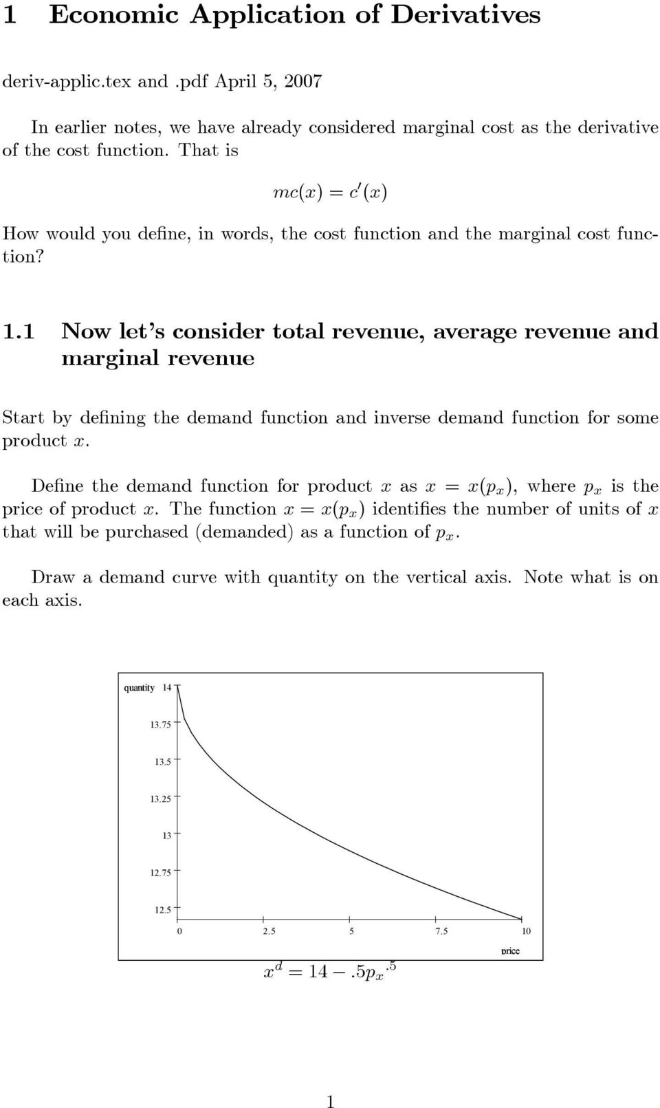 1 Now let s consider total revenue, average revenue and marginal revenue Start by de ning the demand function and inverse demand function for some product.