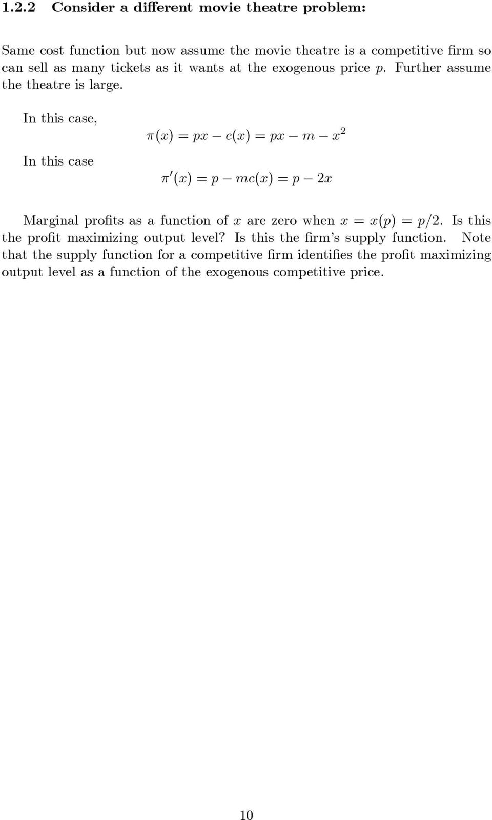 In this case, In this case () = p c() = p m 2 0 () = p mc() = p 2 Marginal pro ts as a function of are zero when = (p) = p=2.
