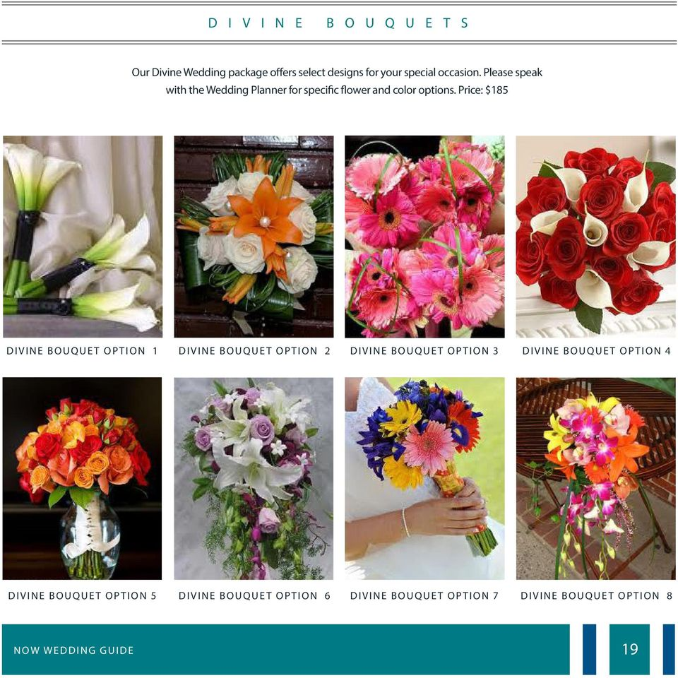 Price: $185 DIVINE BOUQUET OPTION 1 DIVINE BOUQUET OPTION 2 DIVINE BOUQUET OPTION 3 DIVINE BOUQUET