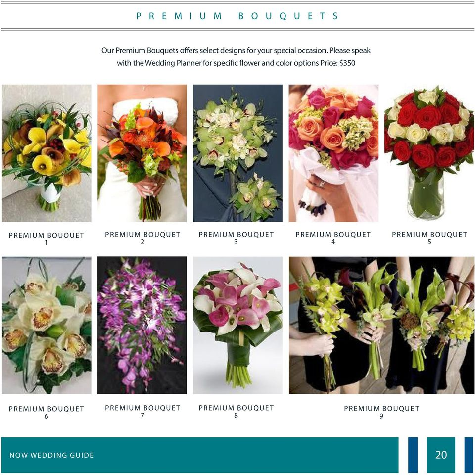 Please speak with the Wedding Planner for specific flower and color options Price: $350