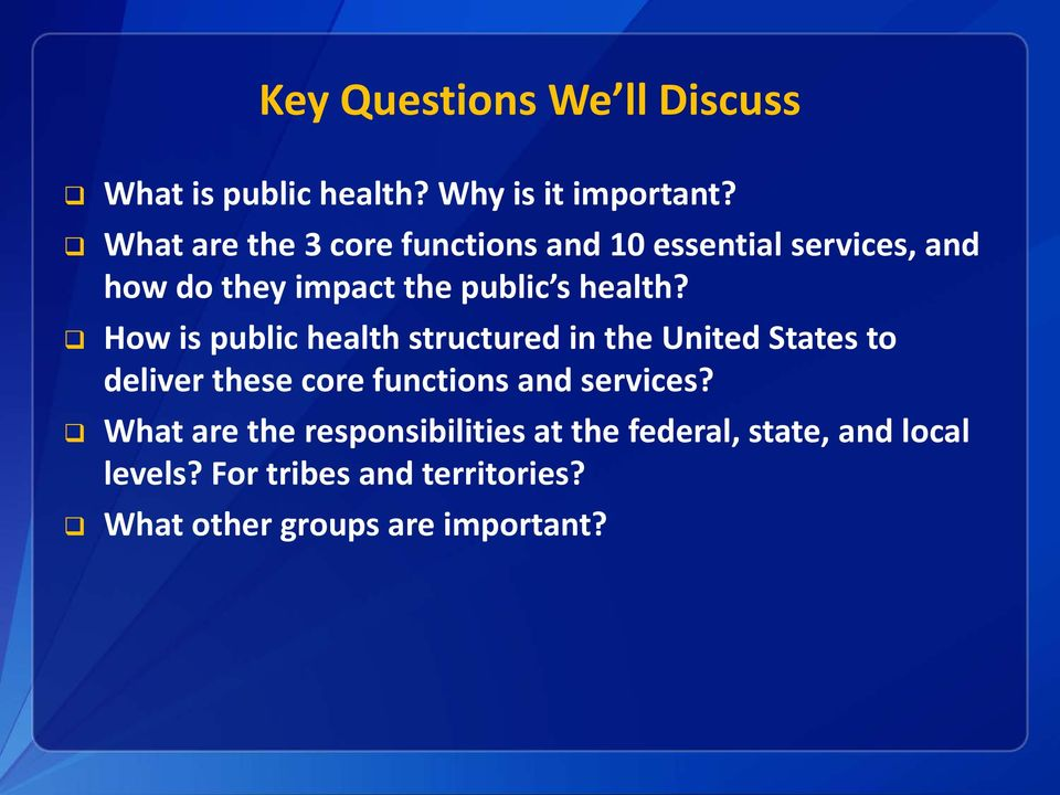 How is public health structured in the United States to deliver these core functions and services?