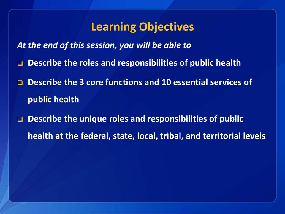essential services of public health Describe the unique roles and