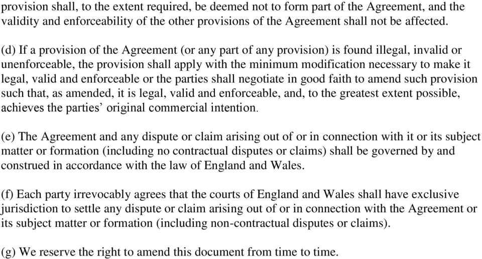 valid and enforceable or the parties shall negotiate in good faith to amend such provision such that, as amended, it is legal, valid and enforceable, and, to the greatest extent possible, achieves